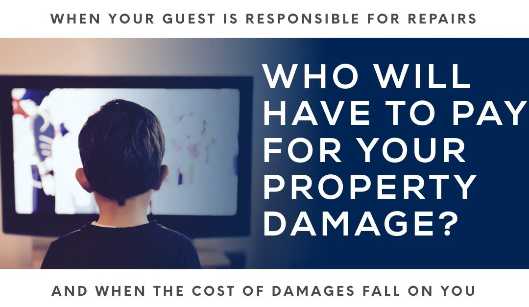When Guests Harm Your Home, Who Should Pay for Property Damage?